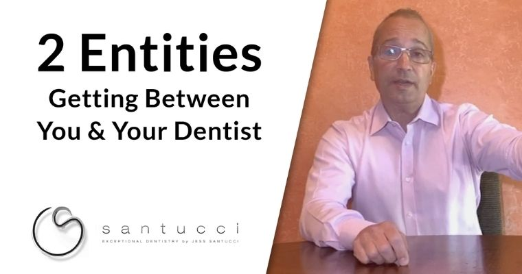 2 entities getting between you and your dentist, dentist on the right